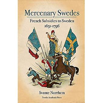 Mercenary Swedes: French Subsidies to Sweden 1631-1796