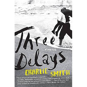 Three Delays by Charlie Smith - 9780061859458 Book