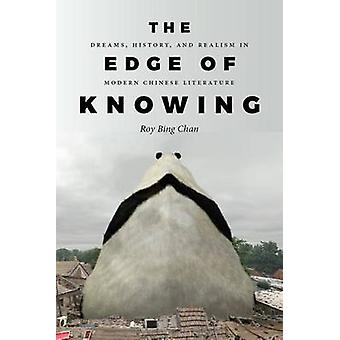 The Edge of Knowing - Dreams - History - and Realism in Modern Chinese