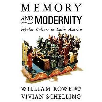 Memory and Modernity - Popular Culture in Latin America by William Row