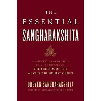 Essential Sangharakshita - A Half-century of Writings from the Founder