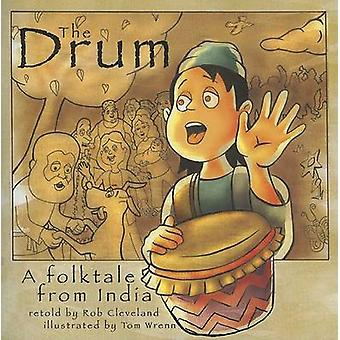 The Drum - A Folktale from India by Rob Cleveland - 9780874838022 Book