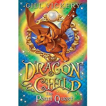 The Pearl Quest - Dragonchild 6 by Gill Vickery - 9781472904508 Book