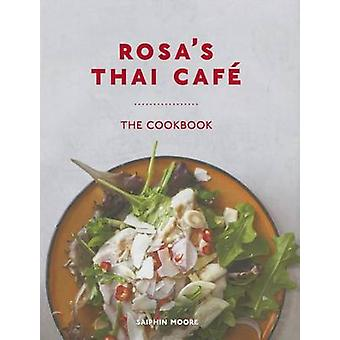 Rosa's Thai Caf' - The Cookbook by Saiphin Moore - 9781566560979 Book