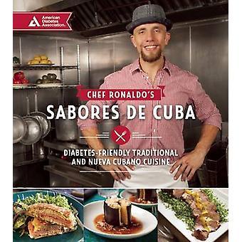 Chef Ronaldo's Sabores de Cuba - Diabetes-Friendly Traditional and Nue