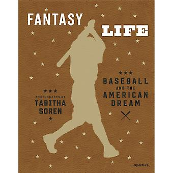 Tabitha Soren - Fantasy Life - Baseball and the American Dream - 978159