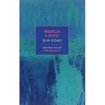 Melville - A Novel by Edmund White - 9781681371375 Book