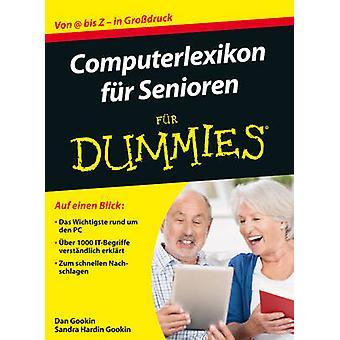 Computerlexikon fur Senioren Fur Dummies by Sandra Geisler - Dan Gook