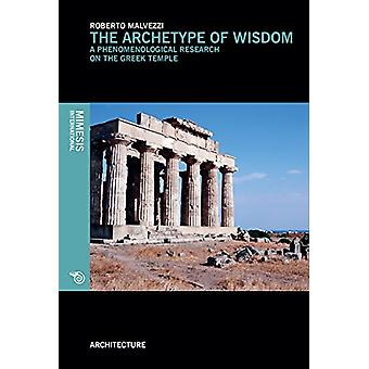 The Archetype of Wisdom - A Phenomenological Research on the Greek Tem