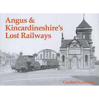Angus and Kincardineshire's Lost Railways by Gordon Stansfield - 9781