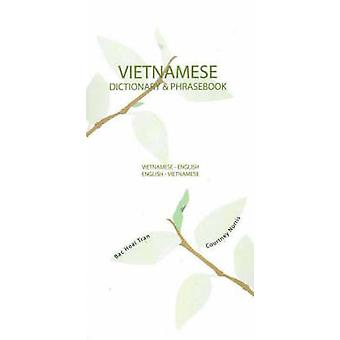Vietnamese-English/English-Vietnamese Dictionary & Phrasebook by Bac