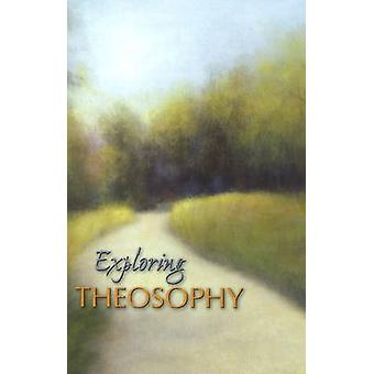 Exploring Theosophy by Theosophical Society - 9781557002082 Book