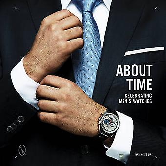 About Time Celebrating Mens Watches by Ivar Hauge Line