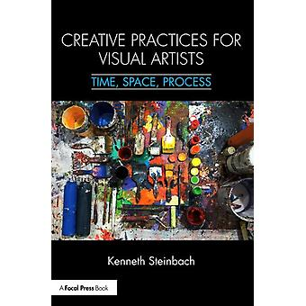 Creative Practices for Visual Artists by Kenneth Steinbach
