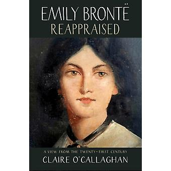 Emily Bronte Reappraised by OCallaghan & Claire