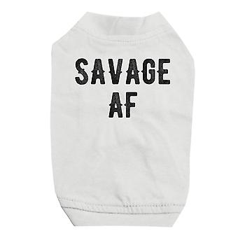 365 Printing Savage AF White Pet Shirt for Small Dogs Cute Graphic Dog T-Shirt