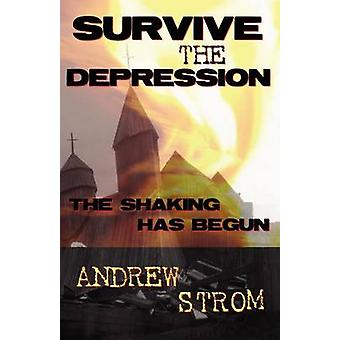 Survive the Depression... the Shaking Has Begun by Strom & Andrew