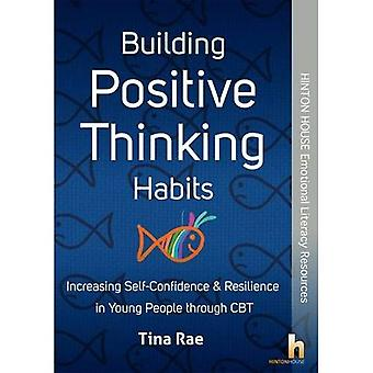 Building Positive Thinking Habits: Increasing Self-Confidence & Resilience� in Young People Through CBT
