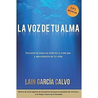 La Voz de Tu Alma by Lain Garcia Calvo - 9781533338570 Book