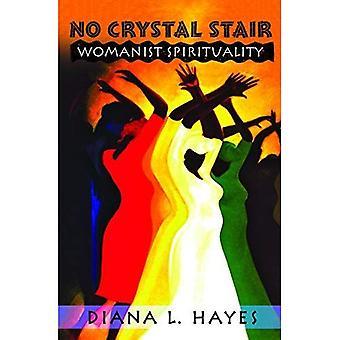 Ingen Crystal trappa: Womanist spiritualitet