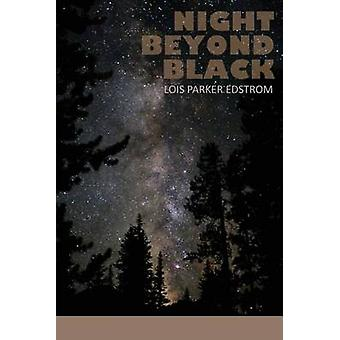 Night Beyond Black by Edstrom & Lois Parker