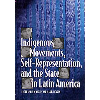 Indigenous Movements SelfRepresentation and the State in Latin America by Edited by Kay B Warren & Edited by Jean E Jackson