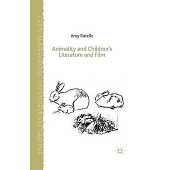 Animality and Childrens Literature and Film by Ratelle & A.