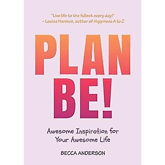Plan Be by Anderson & Becca
