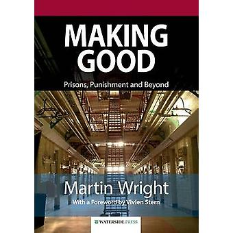 Making Good Prisons Punishment and Beyond Second Edition by Wright & Martin