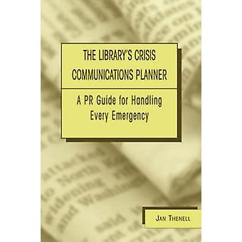 The Library's Crisis Communications Planner - A PR Guide for Handling
