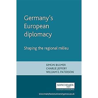 Saksan eurooppalainen diplomatia kirjoittanut Simon BulmerCharlie JefferyWilliam Paterson