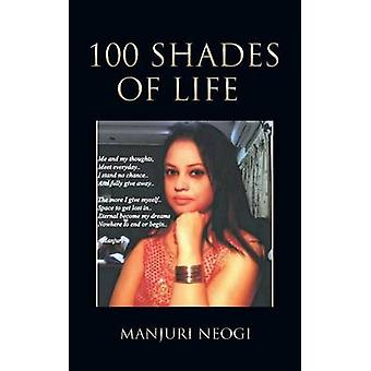 100 Shades of Life by Neogi & Manjuri