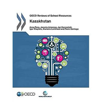 OESO Reviews of School Resources OECD Reviews of School Resources Kazachstan 2015 by OECD