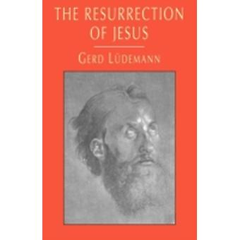 The Resurrection of Jesus by Ludemann & Gerd