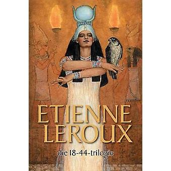 Die 1844trilogie by Leroux & Etienne