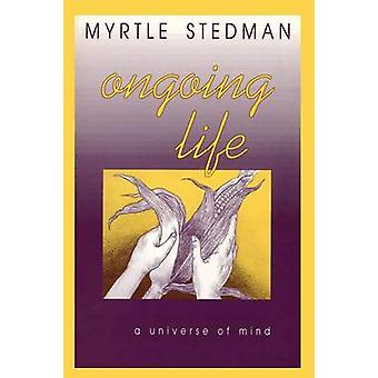 Ongoing Life A Universe of Mind by Stedman & Myrtle