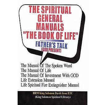 THE SPIRITUAL GENERAL MANUALS THE BOOK OF LIFE Chapter One by ETE & King Solomon David Jesse
