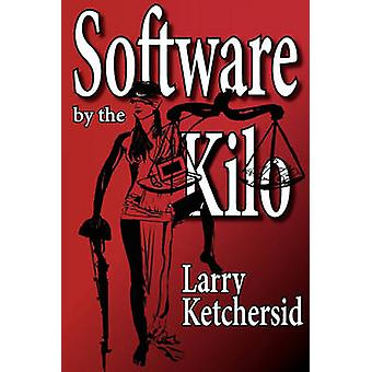 Software by the Kilo by Ketchersid & Larry