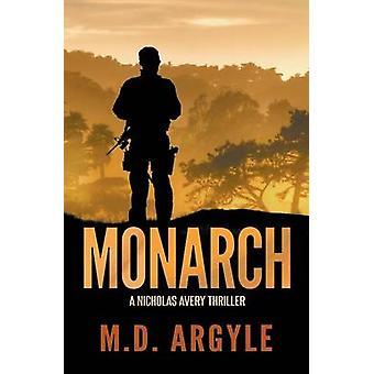Monarch by Argyle & M.D.