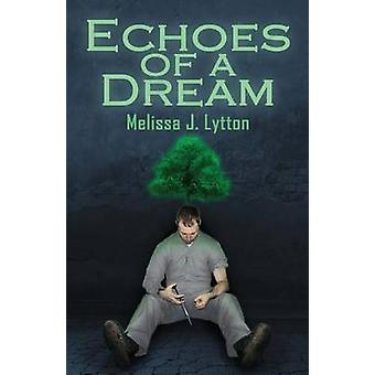 Echoes of a Dream by Lytton & Melissa J.