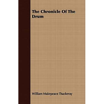 The Chronicle of the Drum by Thackeray & William Makepeace