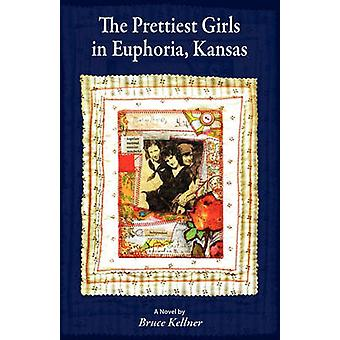 The Prettiest Girls in Euphoria Kansas by Kellner & Bruce