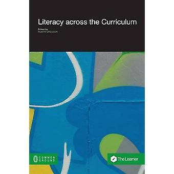 Literacy Across the Curriculum by Gregson & Robyn