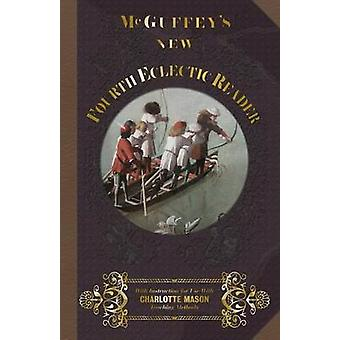 McGuffeys New Fourth Eclectic Reader by McGuffey & William Holmes