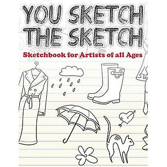 You Sketch the Sketch Sketchbook for Artists of All Ages by Publishing LLC & Speedy