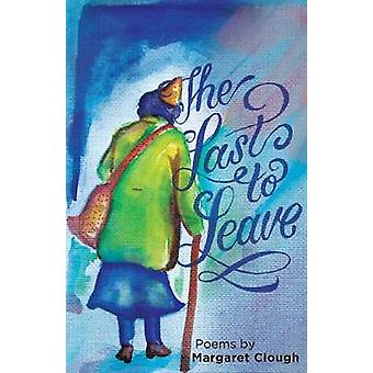 The Last to Leave by Clough & Margaret