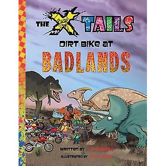 The Xtails Dirt Bike at Badlands by Fielding & L.A.