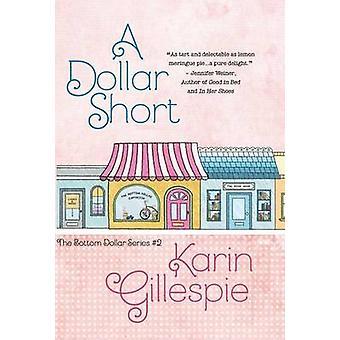 A DOLLAR SHORT by Gillespie & Karin
