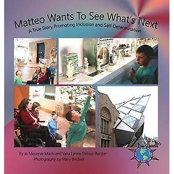Matteo will sehen, was als nächstes eine wahre Geschichte Förderung der Inklusion und Selbstbestimmung von Mach & Jo Meserve