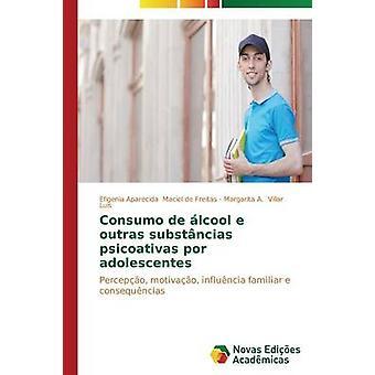 Consumo de lcool e outras substncias psicoativas por adolescentes by Maciel de Freitas Efigenia Aparecida